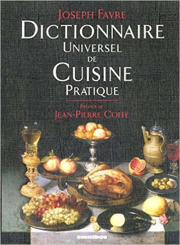 dictionnaire universel de cuisine pratique de joseph favre